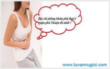Địa chỉ phòng khám phá thai ở quận phú Nhuận tốt nhất ?