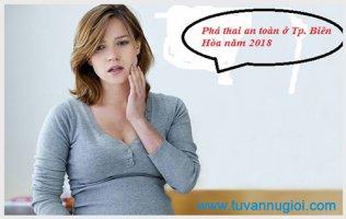 Phá thai an toàn ở Tp. Biên Hòa năm 2018