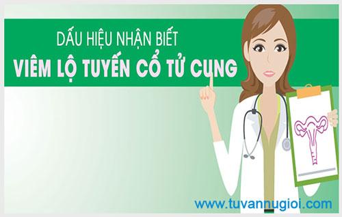 Dấu hiệu nhận biết bệnh viêm lộ tuyến cổ tử cung