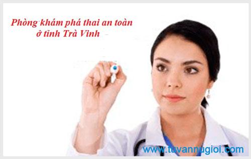 Phòng khám phá thai an toàn ở tỉnh Trà Vinh
